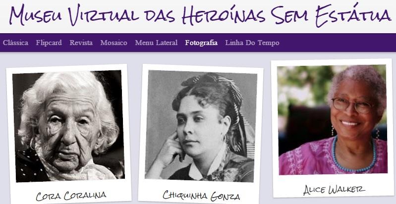 O museu virtual Heroínas sem Estátua pode ser visitado em http://heroinassemestatua.blogspot.com.br/