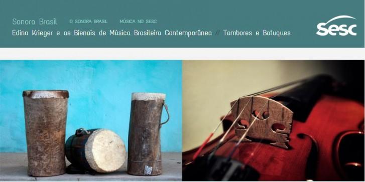 Na 16ª edição, os temas são Tambores e Batuques e Edino Krieger e as Bienais de Música Brasileira Contemporânea